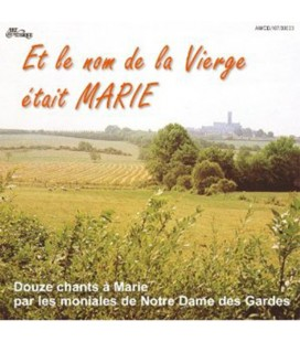 ABBAYE DES GARDES - CD - Et le nom de la Vierge était Marie
