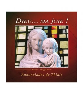 MONASTERE DE THIAIS - CD - Dieu ... Ma Joie
