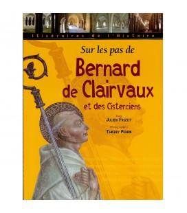 LIVRE n°13 - Sur les pas de Bernard de Clervaux et des Cisterciens - Frizot - Perrin