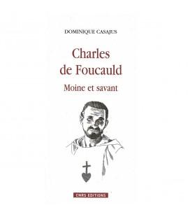 LIVRE n°55 - Charles de Foucauld - Moine et savant - Dominique Casajus