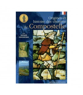 LIVRE n°100 - Origines et histoire des chemins de Compostelle - Texte Jacques Chocheyras