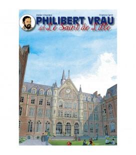 LIVRE - BD - Philibert Vrau dit Le Saint de Lille - Didier Chardez - Francis Carin