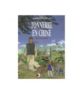 LIVRE - BD - Tonnerre en chine - Vincent Lebbe - Luc Foccroulle Dominique et Pierre Bar