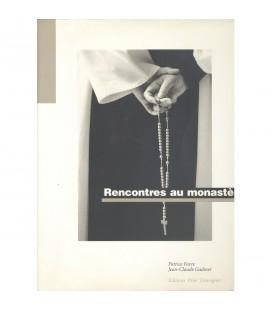 LIVRE - Rencontres au monastère - Patrice Favre - Jean-Claude Gadmer