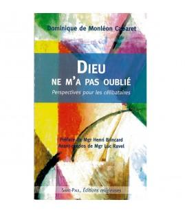 LIVRE n°9 - Dieu ne m'a pas oublié - perspectives pour les célibataires - Dominique de monléon Cabaret