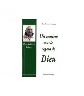 LIVRE n°35 - Un moine sous le regard de Dieu - Don Godefroid Bélorgey - Père Etienne Goutagny