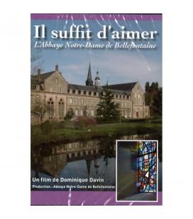 DVD - Il suffit d'aimer - l'Abbaye Notre-Dame de Bellefontaine