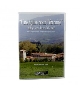 ABBAYE NOTRE DAME DU PESQUIE - DVD - Une Eglise pour l'éternité